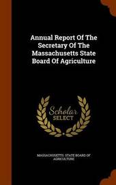 Annual Report of the Secretary of the Massachusetts State Board of Agriculture image