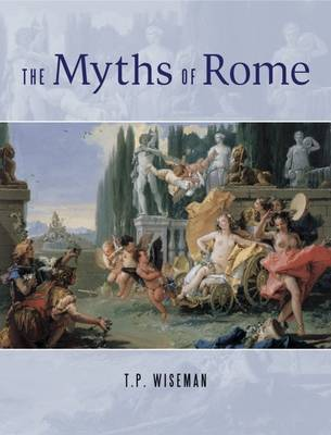 The Myths of Rome by T.P. Wiseman image