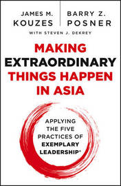 Making Extraordinary Things Happen in Asia by James M Kouzes