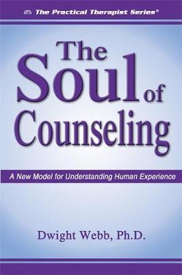 The Soul of Counseling by Dwight Webb