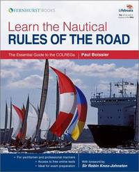Learn the Nautical Rules of the Road - An Expert Guide to the COLREGs by Paul B. Boissier image