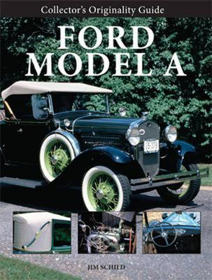 Collector'S Originality Guide Ford Model a by Jim Schild