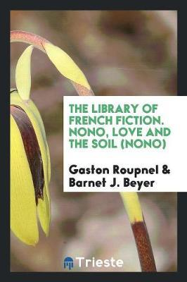 The Library of French Fiction. Nono, Love and the Soil (Nono) by Gaston Roupnel