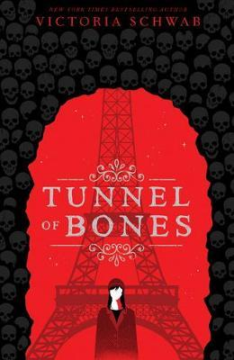 Tunnel of Bones (City of Ghosts #2) by Victoria Schwab