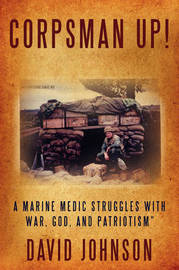 Corpsman Up! by David Johnson