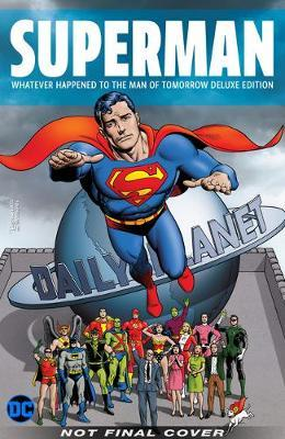 Superman: Whatever Happened to the Man of Tomorrow? Deluxe 2020 Edition by Alan Moore