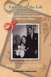 Embracing the Gift of Parenthood by Elizabeth Marie Galloway-Evans