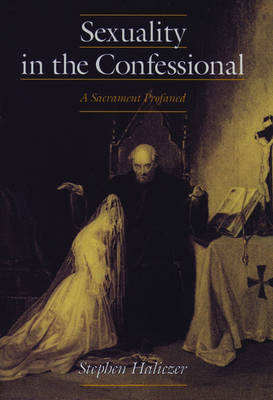Sexuality in the Confessional by Stephen Haliczer image