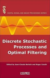 Discrete Stochastic Processes and Optimal Filtering by Jean-Claude Bertein image
