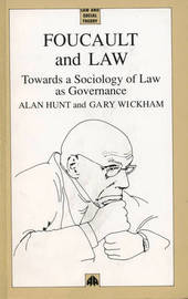 Foucault and Law by Alan Hunt
