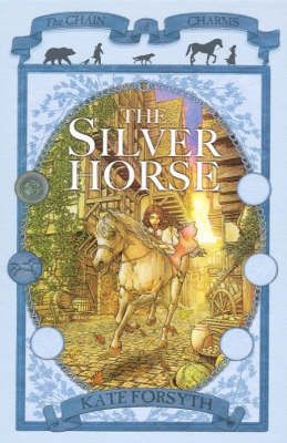 The Silver Horse by Kate Forsyth
