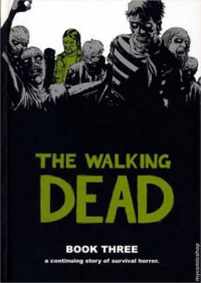 The Walking Dead Book 3 by Robert Kirkman