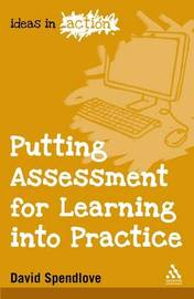 Putting Assessment for Learning into Practice by David Spendlove image