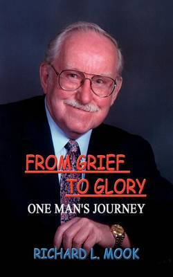 From Grief To Glory by Richard L. Mook image