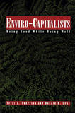 Enviro-capitalists by Terry L Anderson