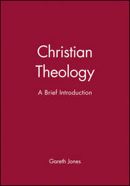 Christian Theology by Gareth Jones
