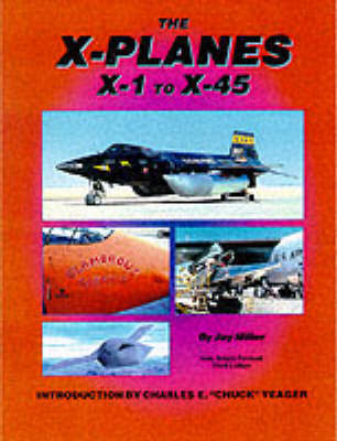 The X-planes X-1 to X-45 by Jay Miller