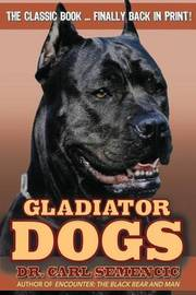 Gladiator Dogs by Carl Semencic