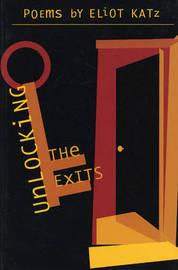 Unlocking the Exits by Eliot Katz