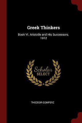 Greek Thinkers by Theodor Gomperz
