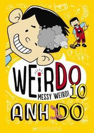 WeirDo #10: Messy Weird! by Do, Anh