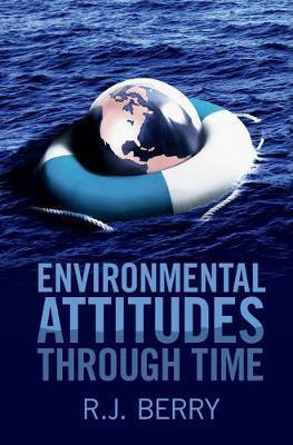 Environmental Attitudes through Time by R.J. Berry