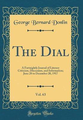 The Dial, Vol. 63 by George Bernard Donlin