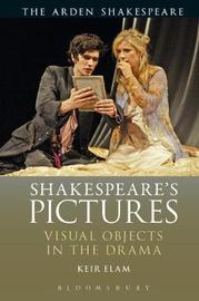 Shakespeare's Pictures by Keir Elam