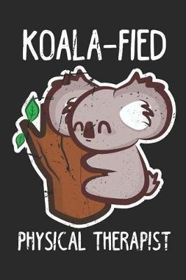 Koala-fied Physical Therapist by Nicolasde D Publishing