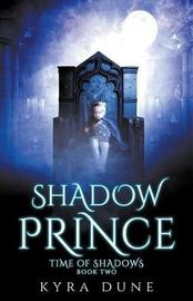 Shadow Prince by Kyra Dune image