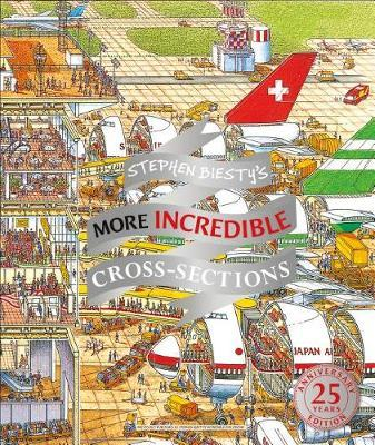 Stephen Biesty's More Incredible Cross-Sections by Richard Platt