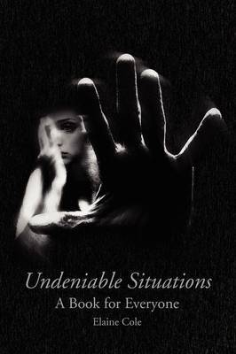 Undeniable Situations by Elaine Cole image
