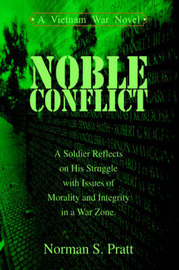 Noble Conflict: A Vietnam War Novel by Norman S Pratt image