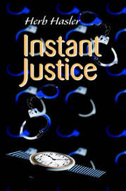 Instant Justice by Herb Hasler image