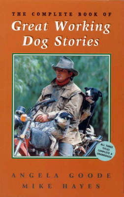 Complete Book of Great Working Dog Stories by Angela Goode image