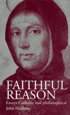 Faithful Reason by John Haldane