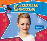 Emma Stone: Talented Actress by Sarah Tieck