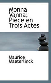Monna Vanna; Pice En Trois Actes by Maurice Maeterlinck