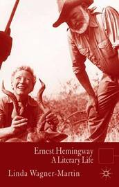 Ernest Hemingway by Linda Wagner-Martin