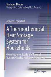 A Thermochemical Heat Storage System for Households by Armand Fopah Lele