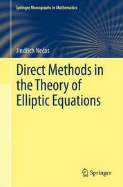 Direct Methods in the Theory of Elliptic Equations by J Necas