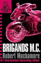 Brigands M.C. (CHERUB #11) by Robert Muchamore