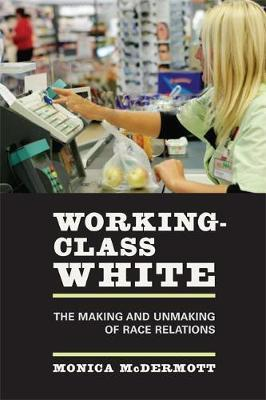 Working-Class White by Monica McDermott