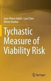 Tychastic Measure of Viability Risk by Jean-Pierre Aubin