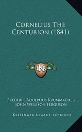 Cornelius the Centurion (1841) by Frederic Adolphus Krummacher