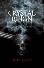 Crystal Reign by Kelly Lyndon