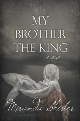 My Brother the King by Miranda Shisler image