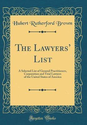 The Lawyers' List by Hubert R Brown