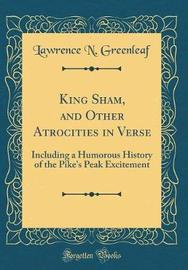 King Sham, and Other Atrocities in Verse by Lawrence N. Greenleaf image
