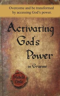 Activating God's Power in Graeme (Masculine Version) by Michelle Leslie